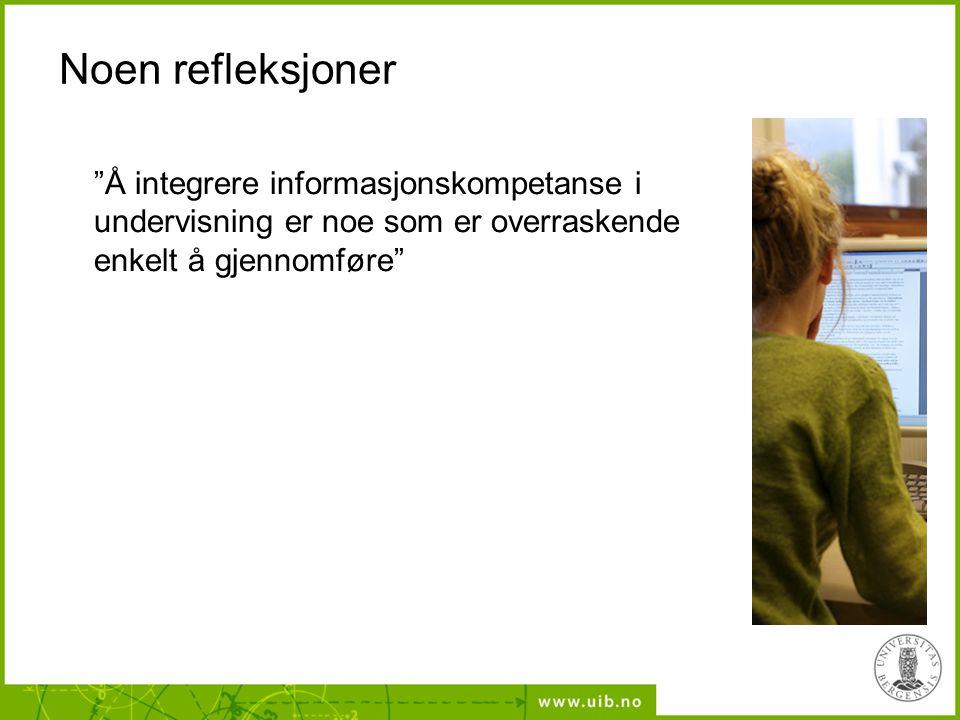 """Noen refleksjoner """"Å integrere informasjonskompetanse i undervisning er noe som er overraskende enkelt å gjennomføre"""""""