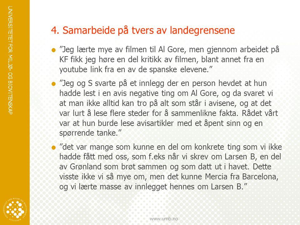 UNIVERSITETET FOR MILJØ- OG BIOVITENSKAP www.umb.no 4.