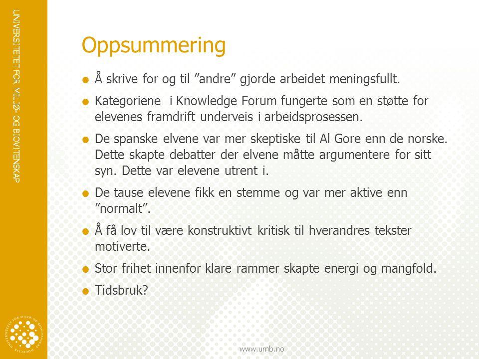 UNIVERSITETET FOR MILJØ- OG BIOVITENSKAP www.umb.no Oppsummering  Å skrive for og til andre gjorde arbeidet meningsfullt.