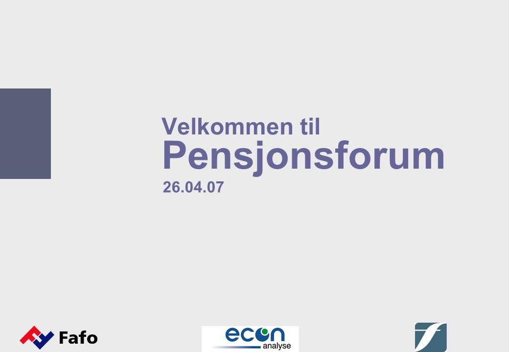 Velkommen til Pensjonsforum 26.04.07