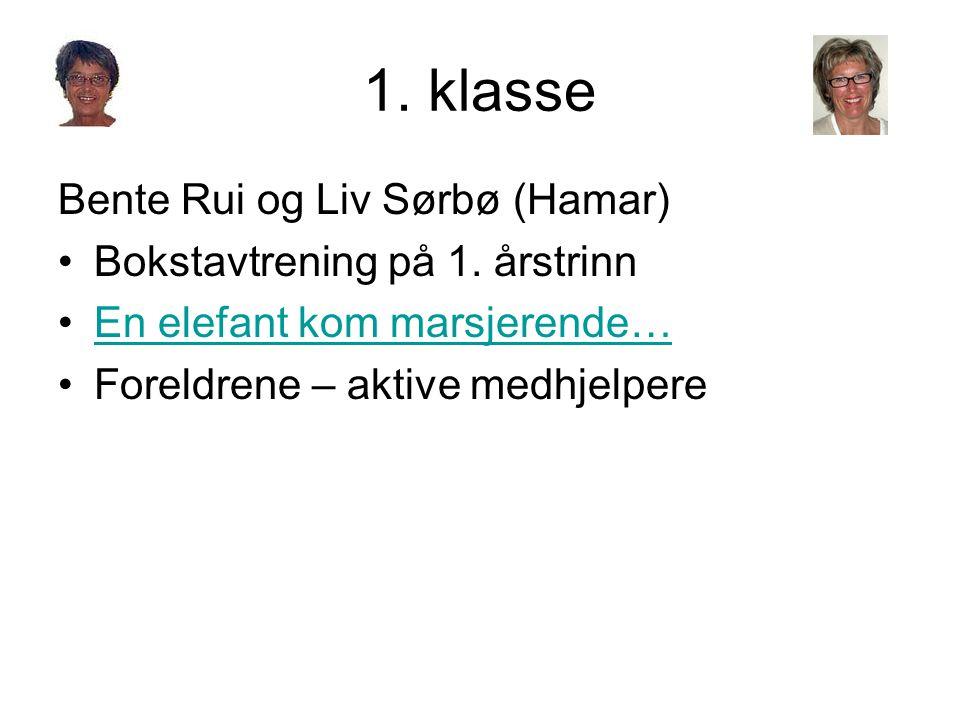 1.klasse Bente Rui og Liv Sørbø (Hamar) •Bokstavtrening på 1.