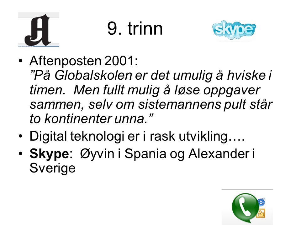 9.trinn •Aftenposten 2001: På Globalskolen er det umulig å hviske i timen.