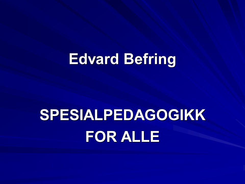 Edvard Befring SPESIALPEDAGOGIKK FOR ALLE
