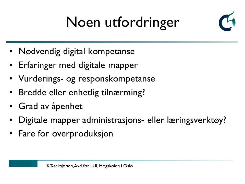 Noen utfordringer •Nødvendig digital kompetanse •Erfaringer med digitale mapper •Vurderings- og responskompetanse •Bredde eller enhetlig tilnærming.