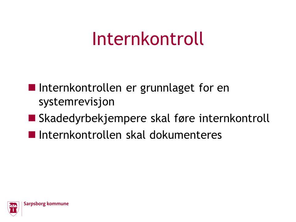 Internkontroll  Internkontrollen er grunnlaget for en systemrevisjon  Skadedyrbekjempere skal føre internkontroll  Internkontrollen skal dokumenter