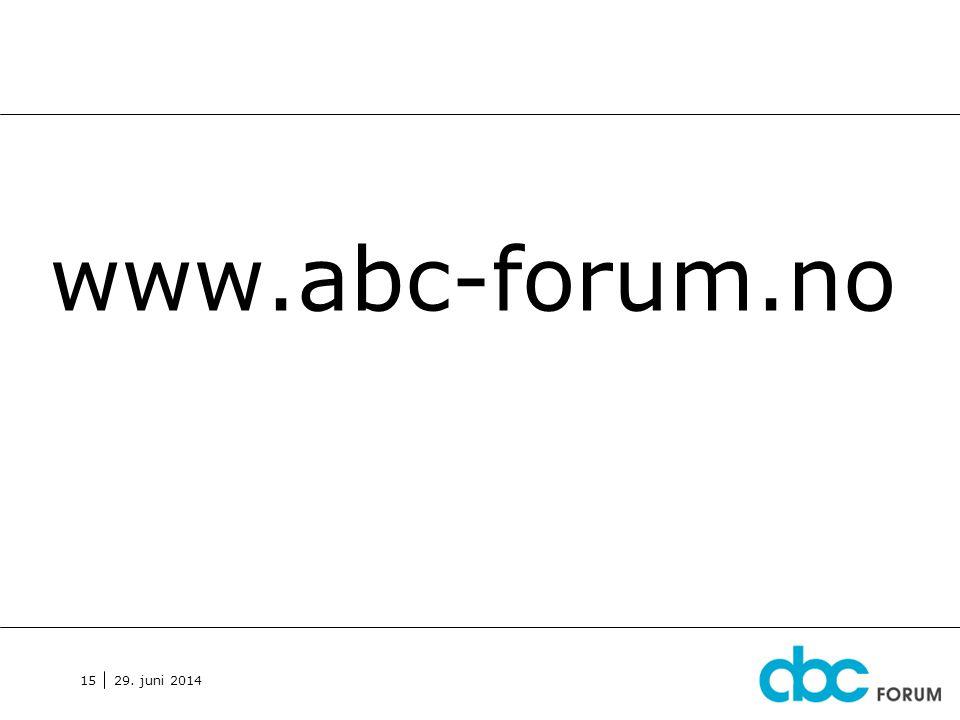 29. juni 2014 15 www.abc-forum.no