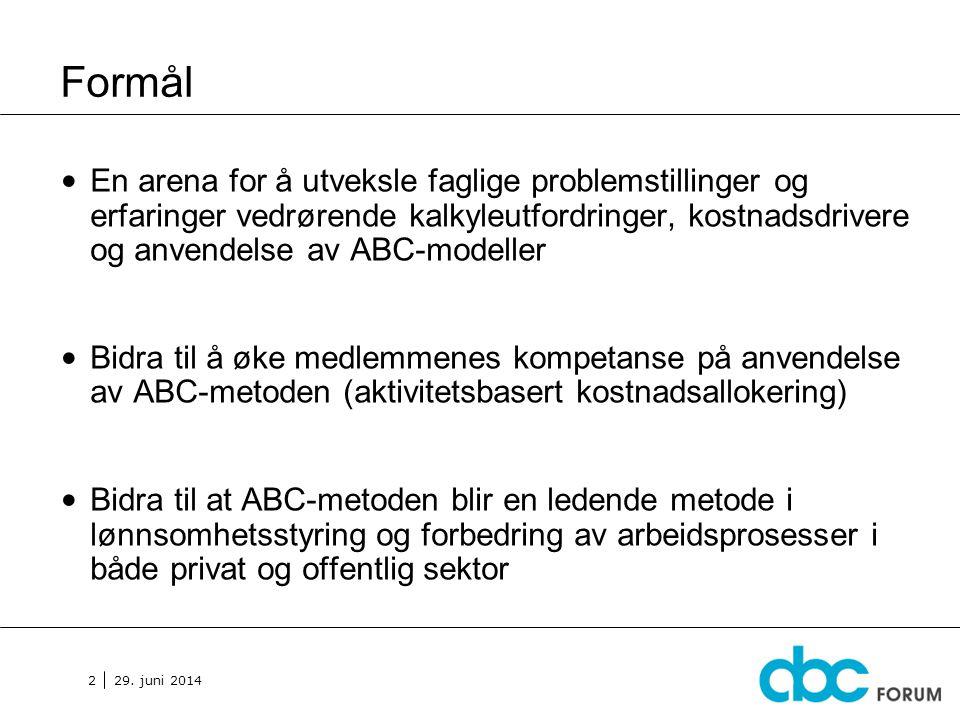 29. juni 2014 2 Formål • En arena for å utveksle faglige problemstillinger og erfaringer vedrørende kalkyleutfordringer, kostnadsdrivere og anvendelse