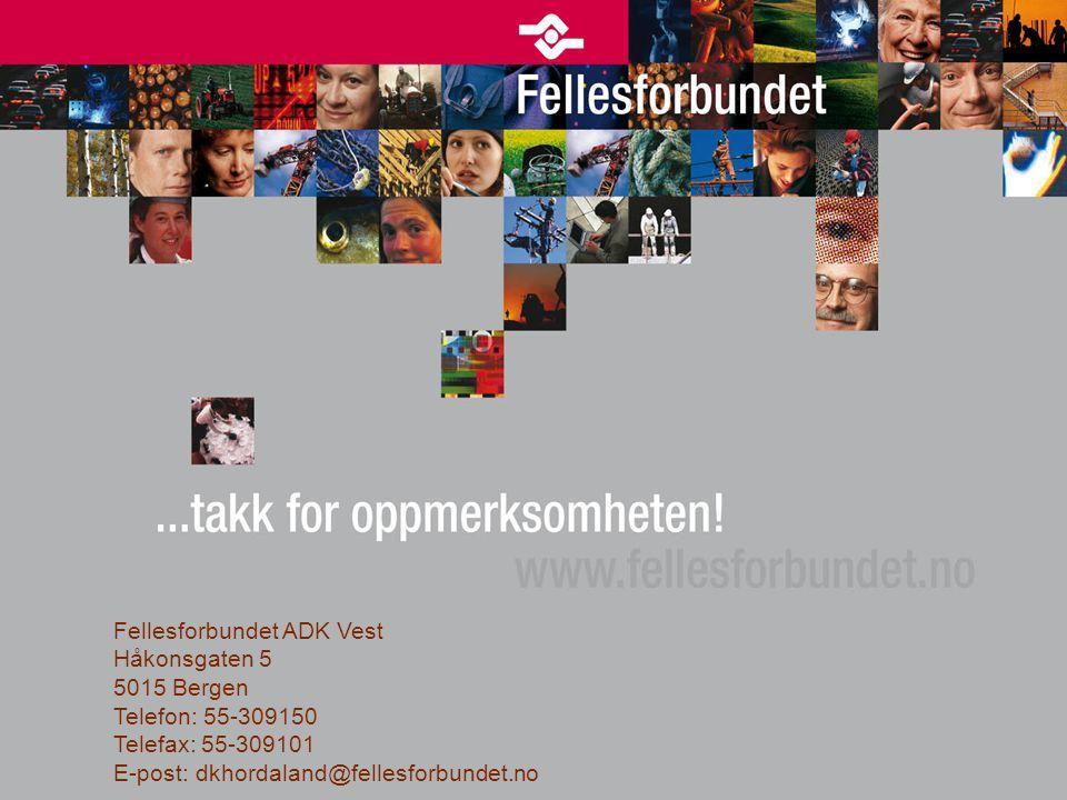 19 Fellesforbundet ADK Vest Håkonsgaten 5 5015 Bergen Telefon: 55-309150 Telefax: 55-309101 E-post: dkhordaland@fellesforbundet.no