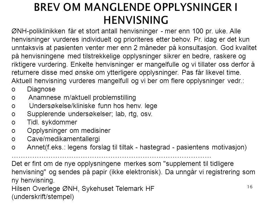 BREV OM MANGLENDE OPPLYSNINGER I HENVISNING ØNH-poliklinikken får et stort antall henvisninger - mer enn 100 pr.