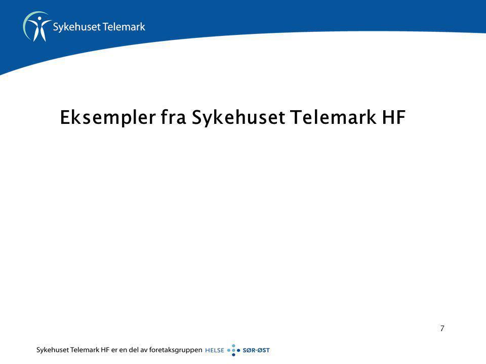 Eksempler fra Sykehuset Telemark HF 7