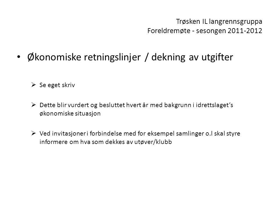 Trøsken IL langrennsgruppa Foreldremøte – sesongen 2011-2012 • Renn  Terminliste for Østfold Skikrets legges ut på vår hjemmeside.