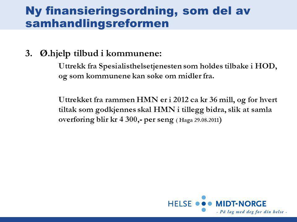 Ny finansieringsordning, som del av samhandlingsreformen 3.