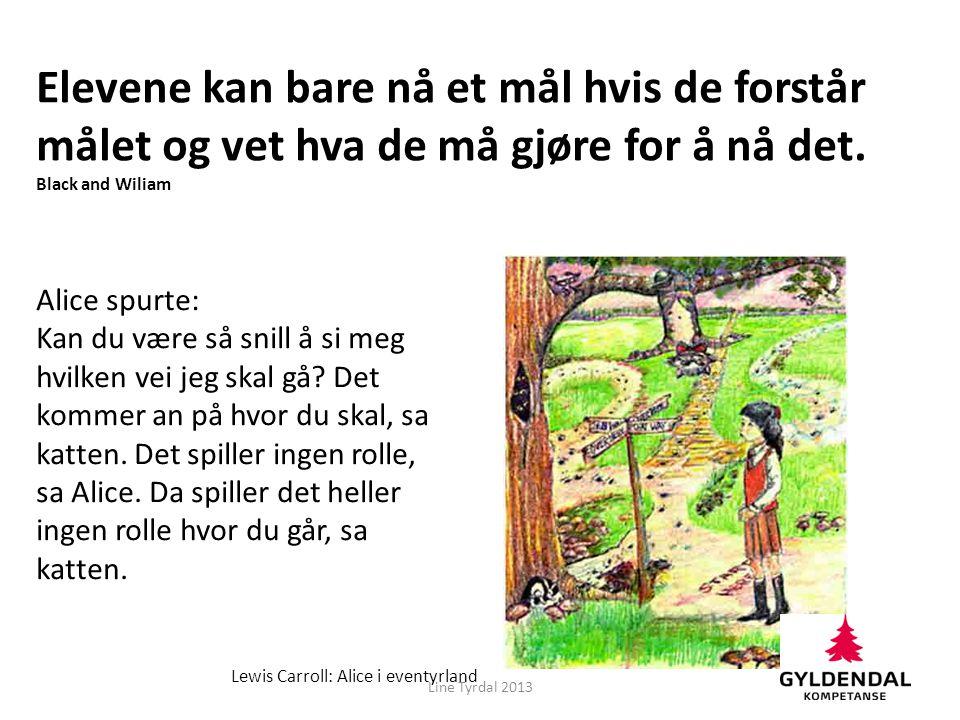 create nowhere to hide in order to get high quality information … Line Tyrdal 2011 ( Dylan Wiliam ) (Skøyen skole)