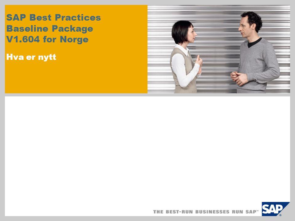 SAP Best Practices Baseline Package V1.604 for Norge Hva er nytt