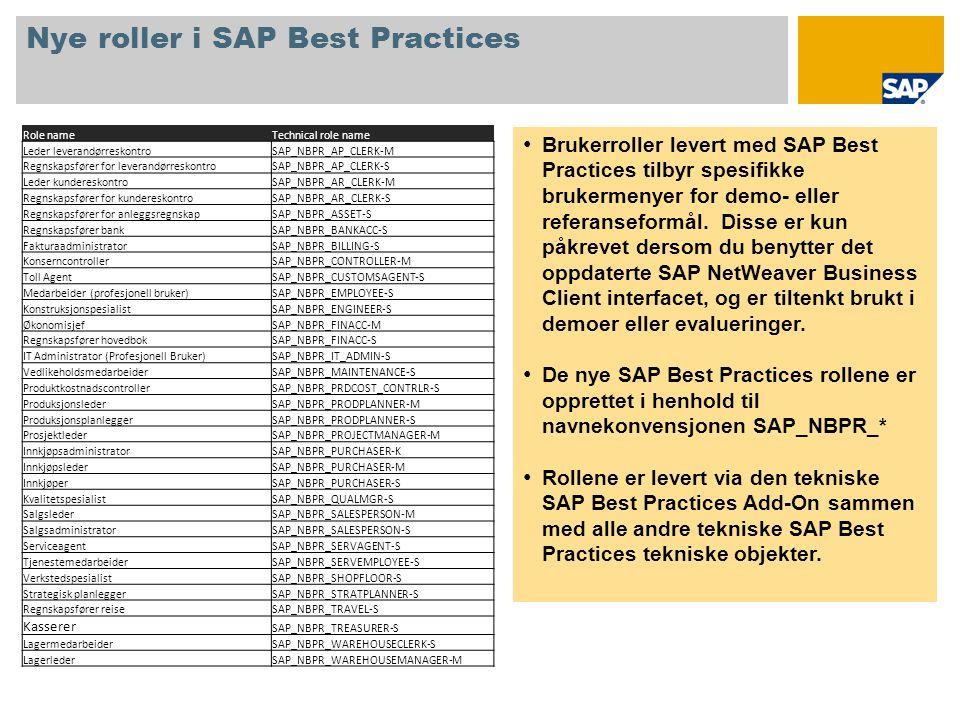 Nye roller i SAP Best Practices • Brukerroller levert med SAP Best Practices tilbyr spesifikke brukermenyer for demo- eller referanseformål. Disse er