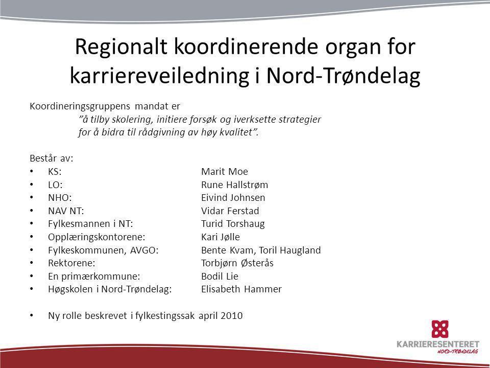 """Regionalt koordinerende organ for karriereveiledning i Nord-Trøndelag Koordineringsgruppens mandat er """"å tilby skolering, initiere forsøk og iverksett"""