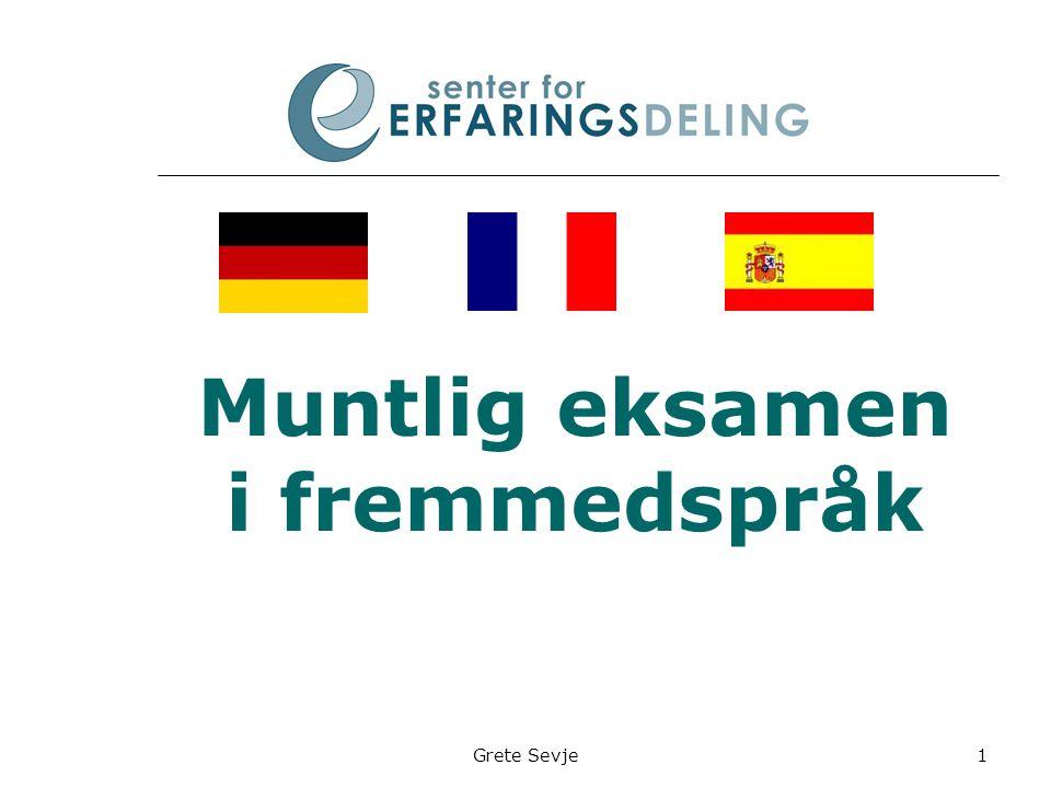 Grete Sevje Muntlig eksamen i fremmedspråk 1