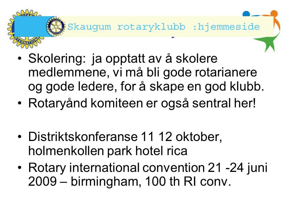 Hønefoss Rotary Klubb •Skolering: ja opptatt av å skolere medlemmene, vi må bli gode rotarianere og gode ledere, for å skape en god klubb. •Rotaryånd