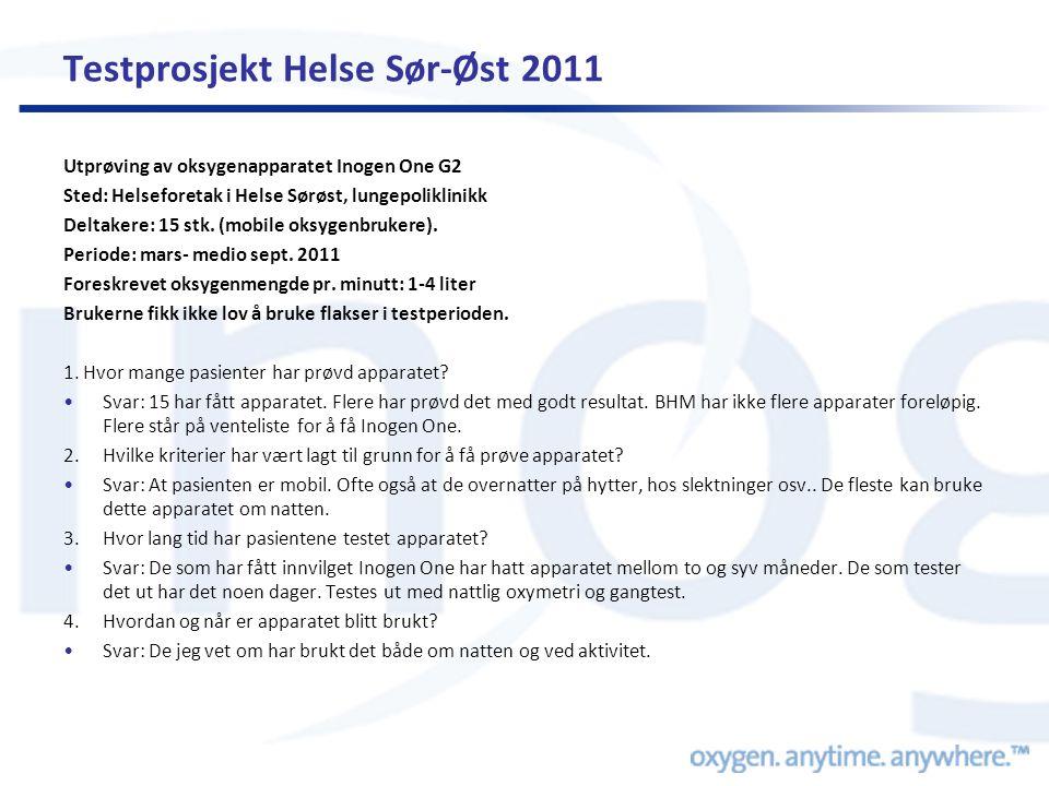 Testprosjekt Helse Sør-Øst 2011 Utprøving av oksygenapparatet Inogen One G2 Sted: Helseforetak i Helse Sørøst, lungepoliklinikk Deltakere: 15 stk. (mo
