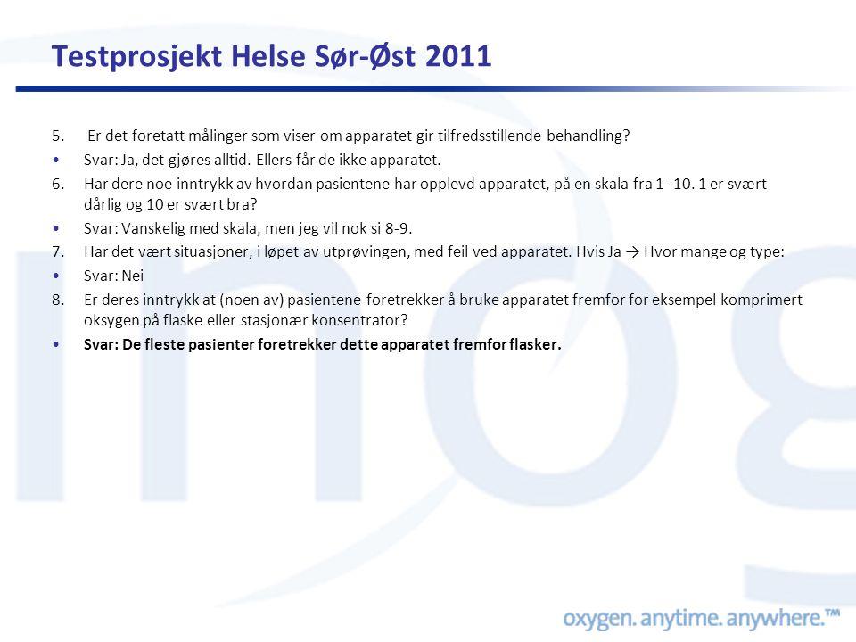 Testprosjekt Helse Sør-Øst 2011 5. Er det foretatt målinger som viser om apparatet gir tilfredsstillende behandling? •Svar: Ja, det gjøres alltid. Ell