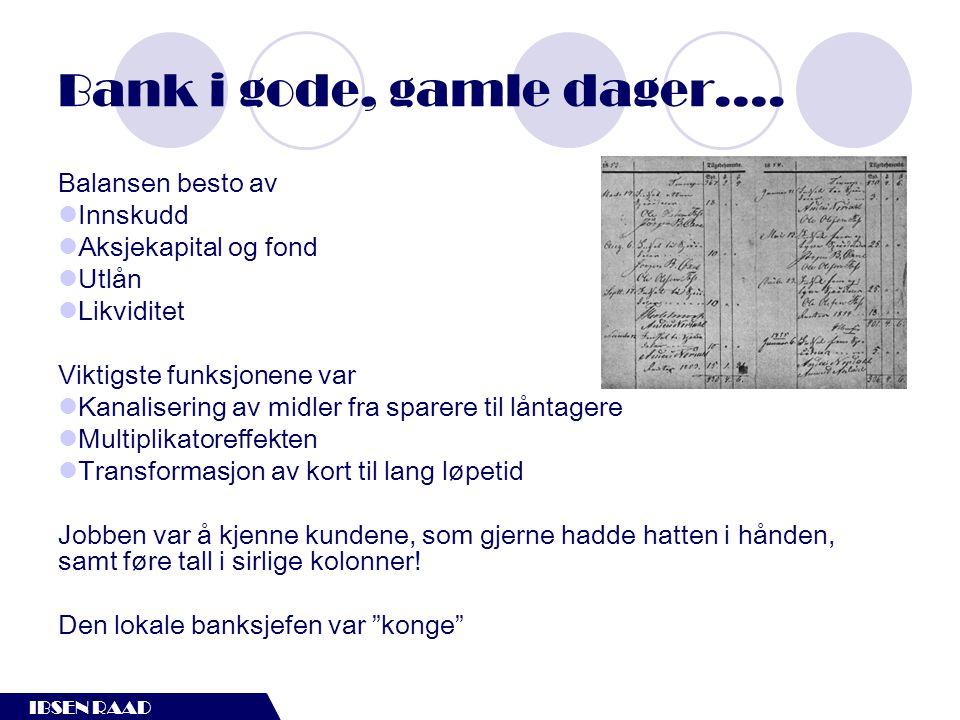 IBSEN RAAD Bank i gode, gamle dager….