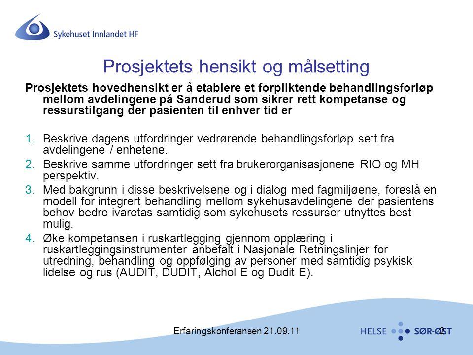 Erfaringskonferansen 21.09.112 Prosjektets hensikt og målsetting Prosjektets hovedhensikt er å etablere et forpliktende behandlingsforløp mellom avdel