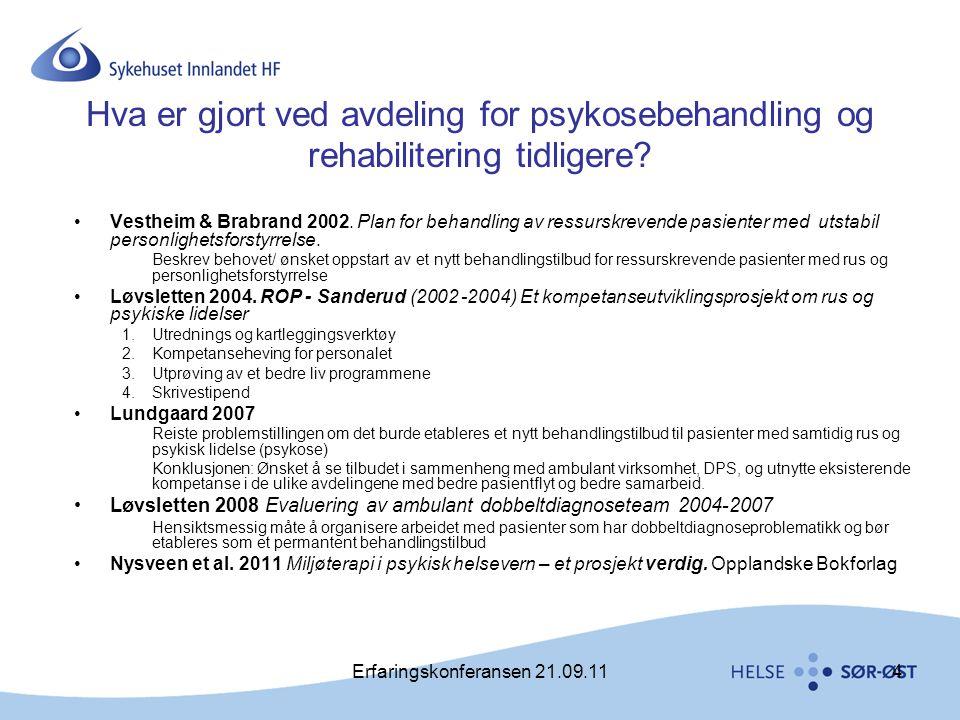 Erfaringskonferansen 21.09.114 Hva er gjort ved avdeling for psykosebehandling og rehabilitering tidligere? •Vestheim & Brabrand 2002. Plan for behand