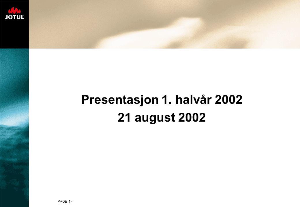PAGE 1 - Presentasjon 1. halvår 2002 21 august 2002