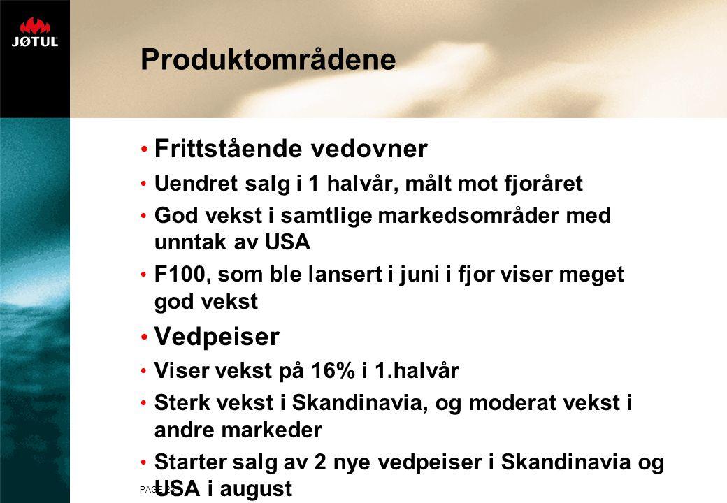PAGE 23 - Produktområdene • Frittstående vedovner • Uendret salg i 1 halvår, målt mot fjoråret • God vekst i samtlige markedsområder med unntak av USA • F100, som ble lansert i juni i fjor viser meget god vekst • Vedpeiser • Viser vekst på 16% i 1.halvår • Sterk vekst i Skandinavia, og moderat vekst i andre markeder • Starter salg av 2 nye vedpeiser i Skandinavia og USA i august