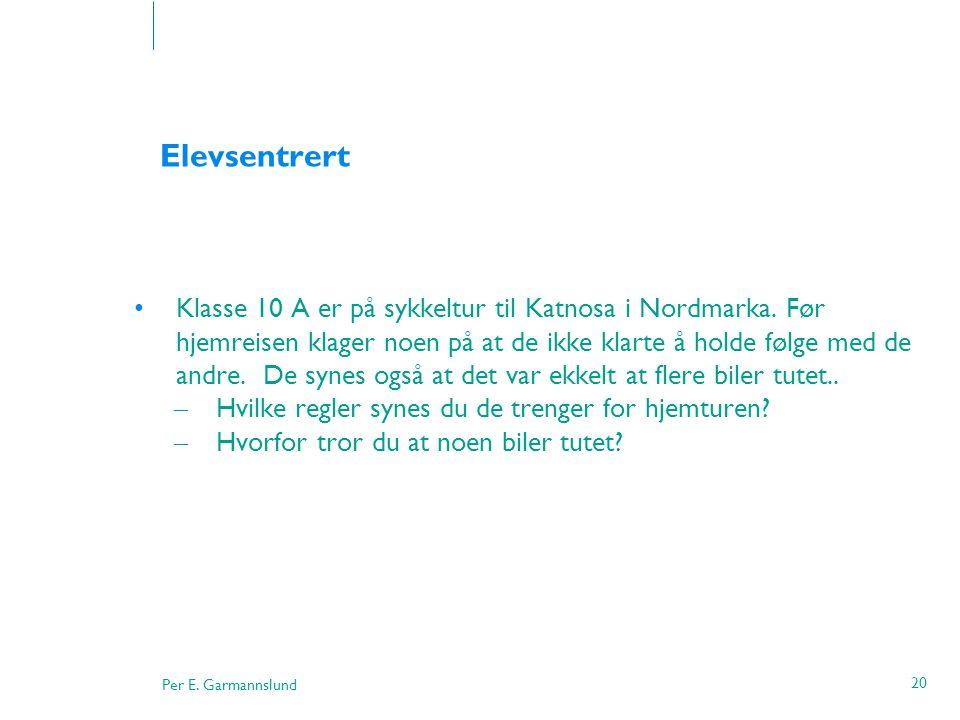 Per E. Garmannslund 20 Elevsentrert •Klasse 10 A er på sykkeltur til Katnosa i Nordmarka. Før hjemreisen klager noen på at de ikke klarte å holde følg