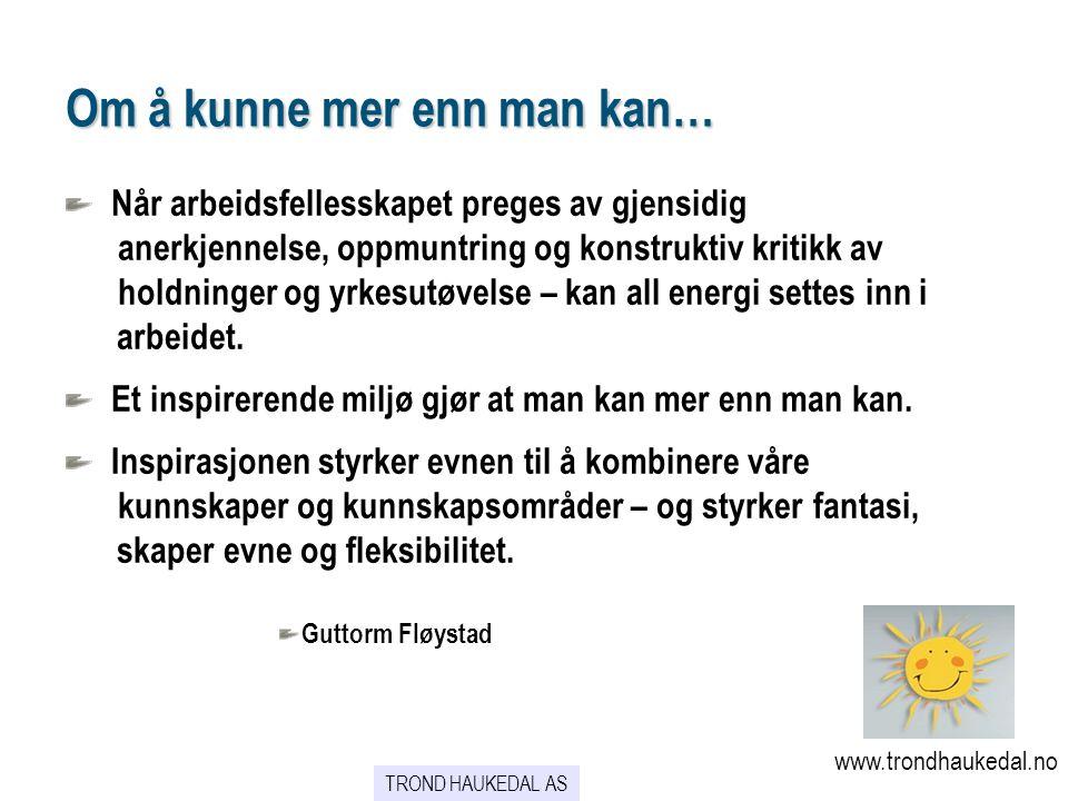 www.trondhaukedal.no TROND HAUKEDAL AS Det aller viktigste : Barn trenger KJÆRLIGHET .