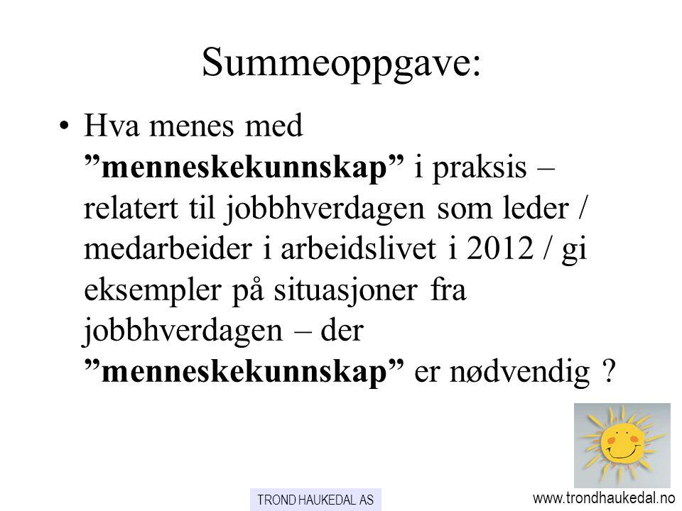 www.trondhaukedal.no •Psykologi er læren om mennesket.