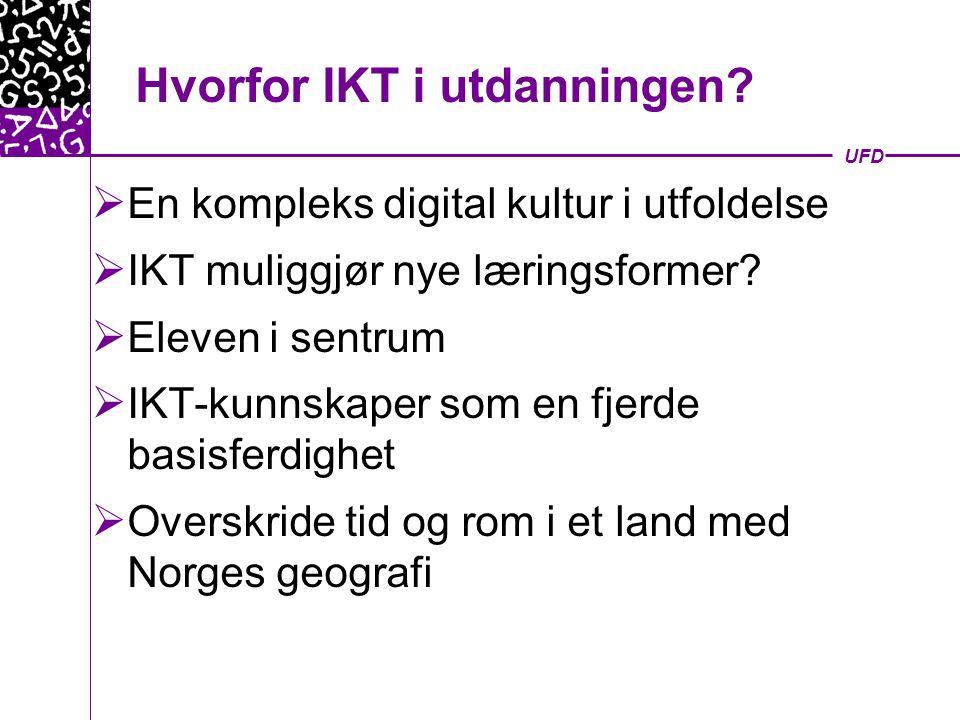 UFD Mål for utdanningen  Høy kvalitet  Fleksibilitet  Godt læringsmiljø
