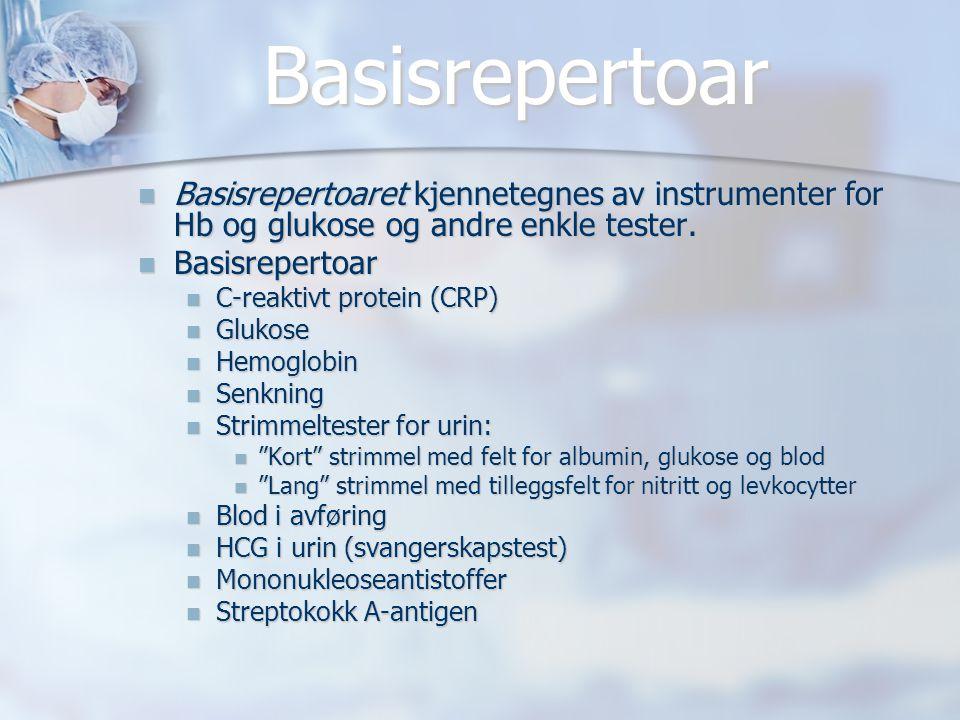 Basisrepertoar  Basisrepertoaret kjennetegnes av instrumenter for Hb og glukose og andre enkle tester.  Basisrepertoar  C-reaktivt protein (CRP) 