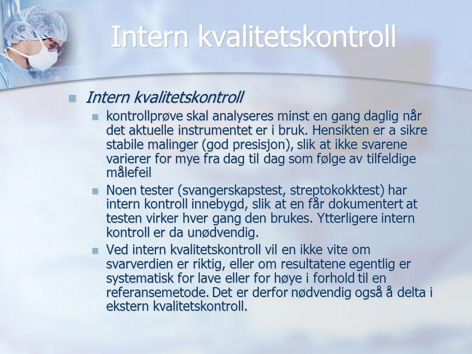 Intern kvalitetskontroll  Intern kvalitetskontroll  kontrollprøve skal analyseres minst en gang daglig når det aktuelle instrumentet er i bruk. Hens