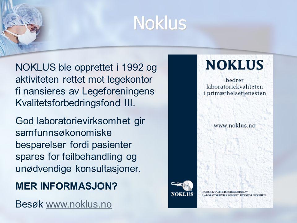 Noklus NOKLUS ble opprettet i 1992 og aktiviteten rettet mot legekontor fi nansieres av Legeforeningens Kvalitetsforbedringsfond III. God laboratoriev