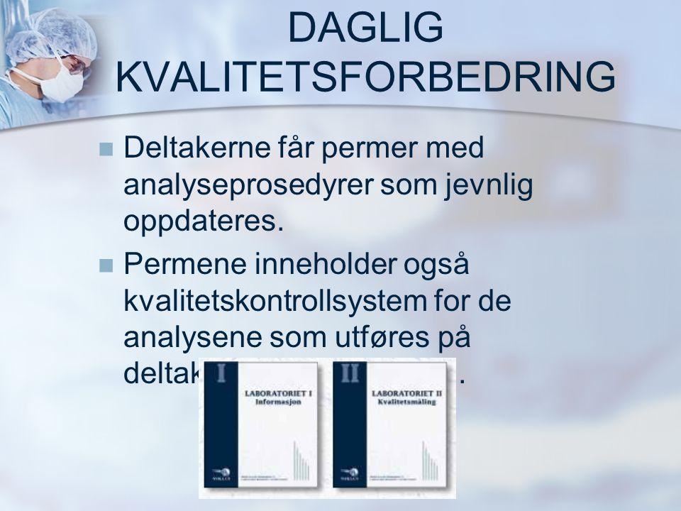DAGLIG KVALITETSFORBEDRING   Deltakerne får permer med analyseprosedyrer som jevnlig oppdateres.   Permene inneholder også kvalitetskontrollsystem