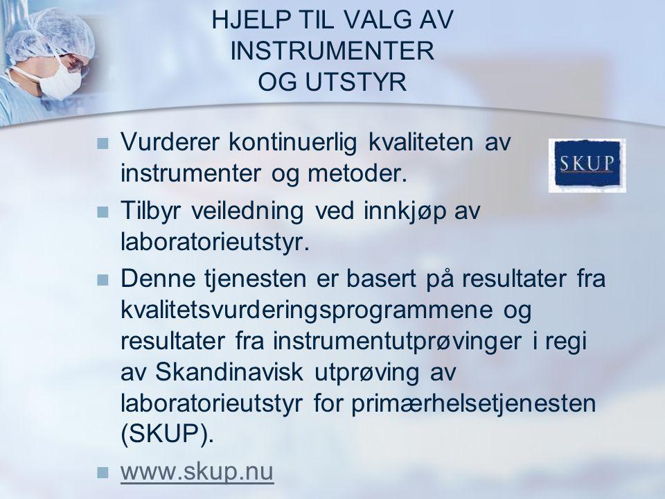 HJELP TIL VALG AV INSTRUMENTER OG UTSTYR   Vurderer kontinuerlig kvaliteten av instrumenter og metoder.   Tilbyr veiledning ved innkjøp av laborat