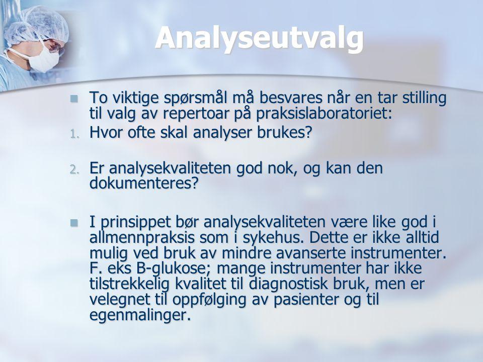 Analyseutvalg  To viktige spørsmål må besvares når en tar stilling til valg av repertoar på praksislaboratoriet: 1. Hvor ofte skal analyser brukes? 2
