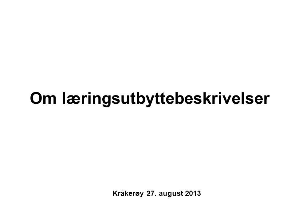 Om læringsutbyttebeskrivelser Kråkerøy 27. august 2013
