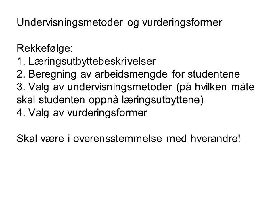 Undervisningsmetoder og vurderingsformer Rekkefølge: 1.