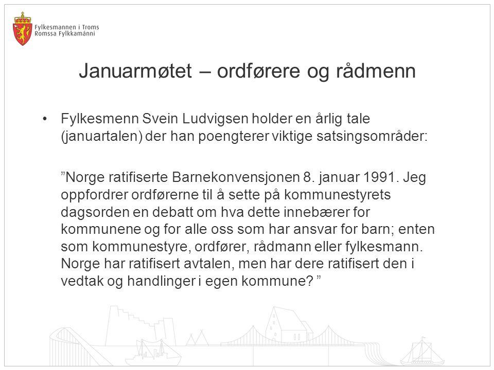 Januarmøtet Mitt budskap til dere som er topplederne i kommune Troms er altså at dere, med utgangspunkt i de sju stegene vi har beskrevet, bidrar til å sette barn og unges hverdag og vilkår på den politiske dagsordenen.