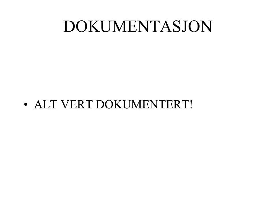 DOKUMENTASJON •ALT VERT DOKUMENTERT!