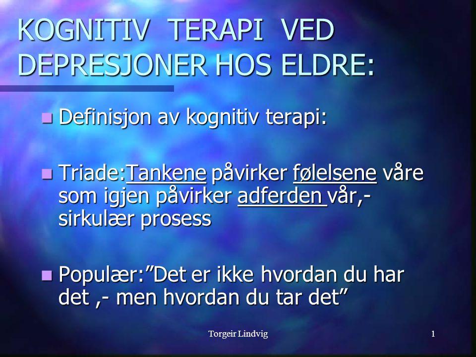 Torgeir Lindvig12 KLINIKK:  70 år gammel mann,-gift  Leder av et kontor med mange ansatte  Depressive symptomer i forbindelse med pensjonsalder,-MADRS 35 poeng  Psyk.poliklinisk behandling i 6 mnd  Innlagt psyk.avd.