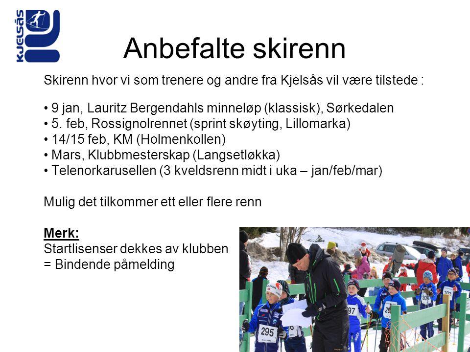 Anbefalte skirenn Skirenn hvor vi som trenere og andre fra Kjelsås vil være tilstede : • 9 jan, Lauritz Bergendahls minneløp (klassisk), Sørkedalen •