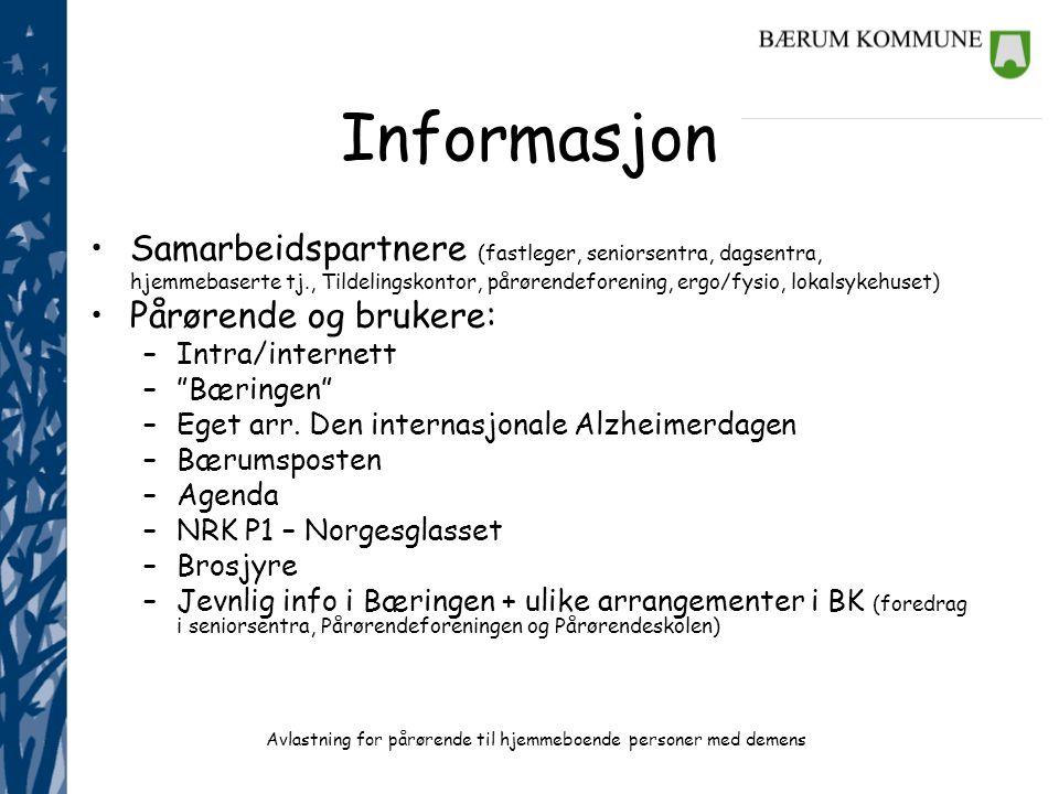 Avlastning for pårørende til hjemmeboende personer med demens Informasjon •Samarbeidspartnere (fastleger, seniorsentra, dagsentra, hjemmebaserte tj.,