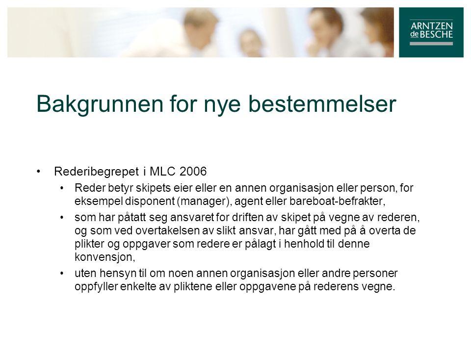 Bakgrunnen for nye bestemmelser • Rederibegrepet i MLC 2006 • Reder betyr skipets eier eller en annen organisasjon eller person, for eksempel disponen