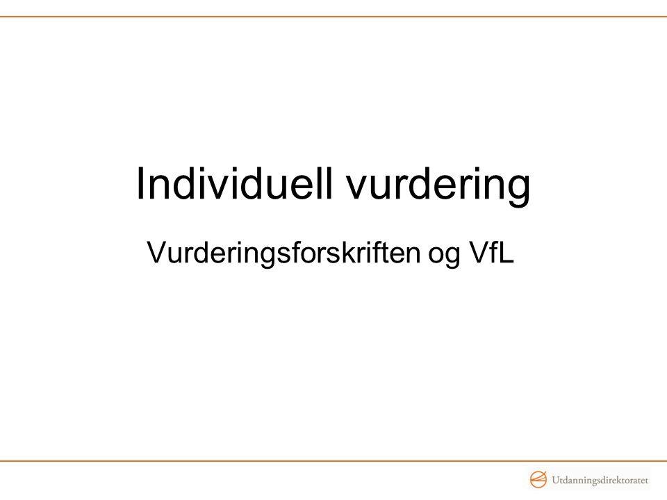 Individuell vurdering Vurderingsforskriften og VfL