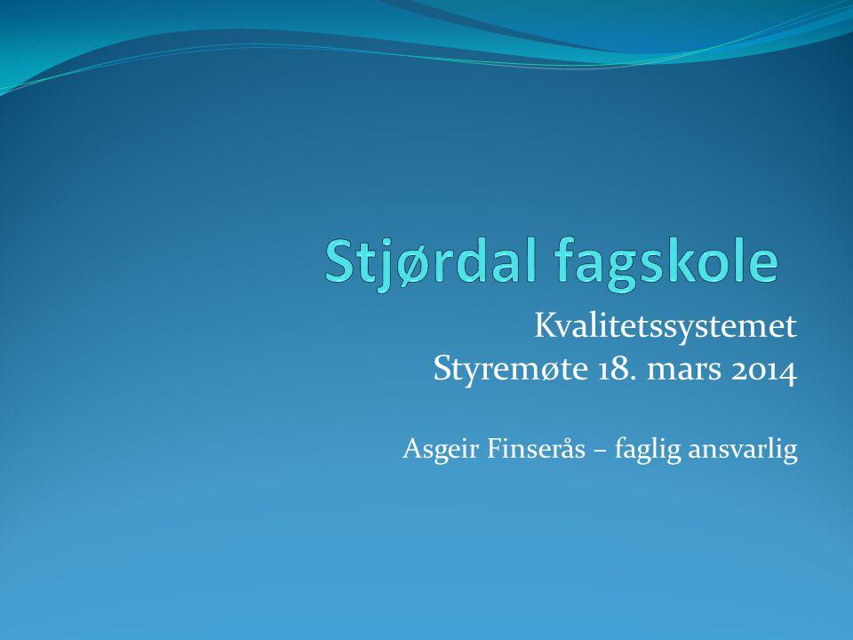 Kvalitetssystemet Styremøte 18. mars 2014 Asgeir Finserås – faglig ansvarlig