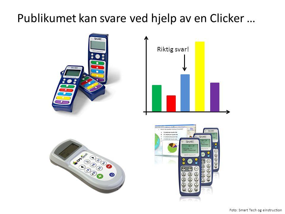 Publikumet kan svare ved hjelp av en Clicker … Riktig svar! Foto: Smart Tech og eInstruction